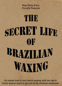 Miss Molly B Inc. The Secret Life of Brazilian Waxing