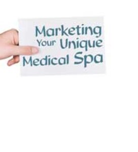 Marketing Your Unique Medical Spa