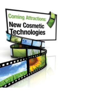 Coming Attractions: New Cosmetic Technologies