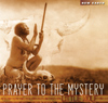 New Earth Records Prayer to the Mystery CD