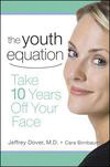 Wiley The Youth Equation: Take 10 Years Off Your Face