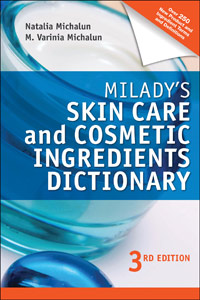 Milady Skin Care and Cosmetic Ingredients Dictionary, Third Edition cover