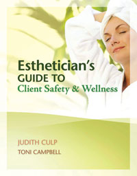 Milady/Cengage Learning Estheticians Guide to Client Safety &amp; Wellness