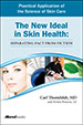 Allured Books's The New Ideal in Skin Health: Separating Fact from Fiction
